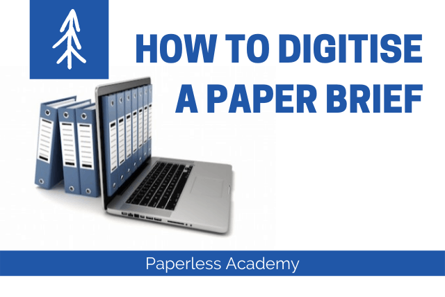 How to Digitise a Paper Brief